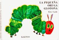 Resultado de imagen para La pequeña oruga glotona – Eric Carle