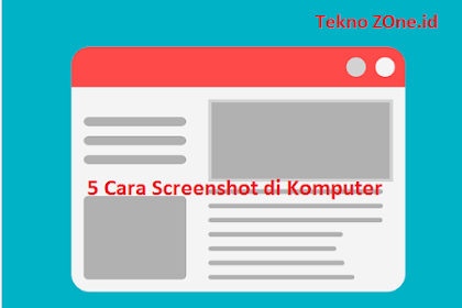 5 Cara Screenshot pada komputer / Laptop simpel dan mudah bagi pemula