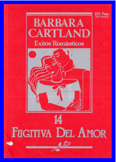 Fugitiva del Amor Nº 01 – Barbara Cartland