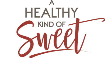A Healthy Kind of Sweet: Making Life Sweeter Without Sugar