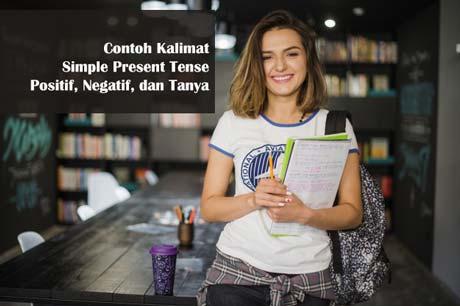 Contoh kalimat simple present tense, positif, negatif, dan tanya