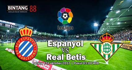Prediksi pertandingan Espanyol vs Real Betis 31 Oktober 2017