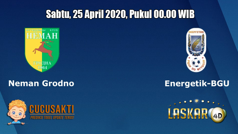 Prediksi Neman Grodno VS Energetik BGU 25 April 2020