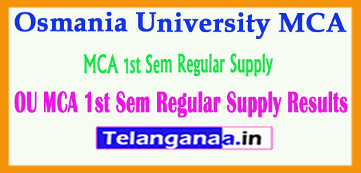 OU Osmania University MCA 1st Sem Regular Supply Results 2018