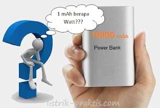 1 mAh berapa Watt ?