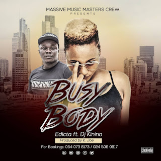 Edicta Ft Dj Kinino - Busy Body (Prod By K Joe) 1