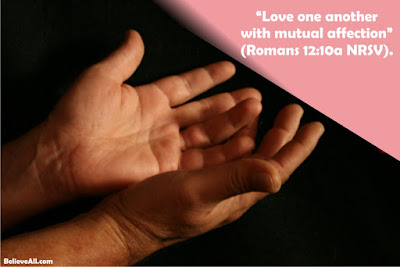 """""""Love one another with mutual affection"""" (Romans 12:10a NRSV)."""