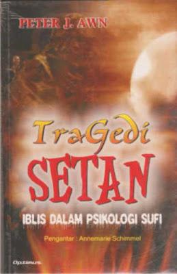 Tragedi Setan; Iblis dalam Psikologi Sufi