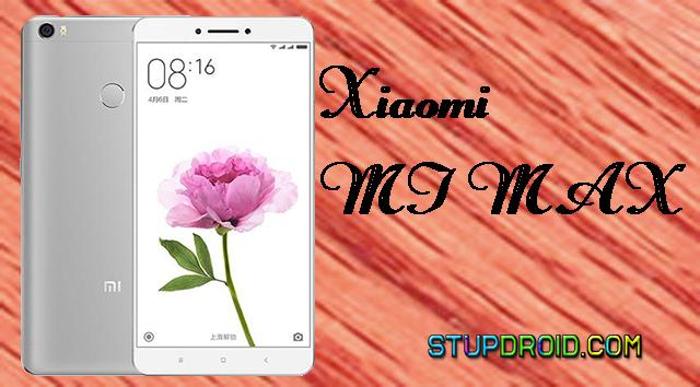 List OF Custom Rom For Xiaomi MI MAX - StupDroid com