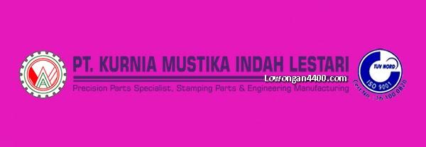 Lowongan Kerja PT. Kurnia Mustika Indah Lestari Jakarta