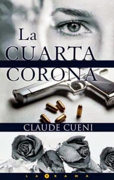 La cuarta corona – Claude Cueni