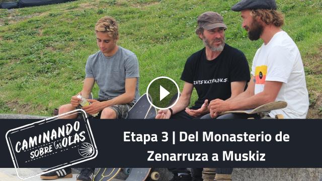 Del Monasterio de Zenarruza a Muskiz Caminando sobre las olas