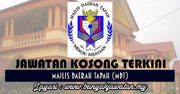 Jawatan Kosong 2017 di Majlis Daerah Tapah (MDT) www.banyakjawatan.my