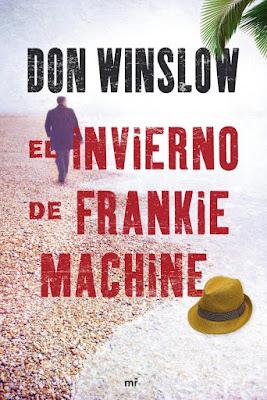 """RECOMENDACIÓN DVAS: """"EL INVIERNO DE FRANKIE MACHINE"""", DON WINSLOW (2006) - LIBROS"""