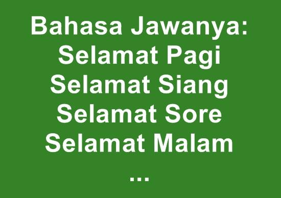 Bahasa Jawa Halus Selamat Pagi Siang Sore Malam Datang Jalan
