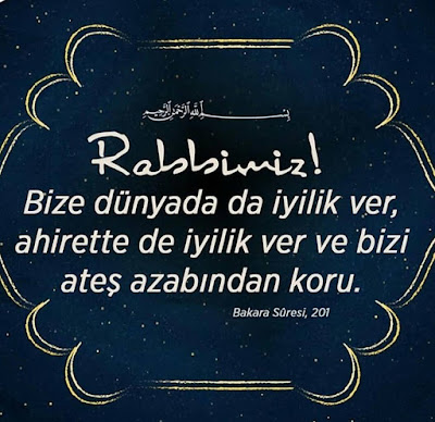 dua, dualar, Rab, Kur'an, Kur'an'dan dualar, Bakara Suresi 201, sure, iyilik, ahiret,
