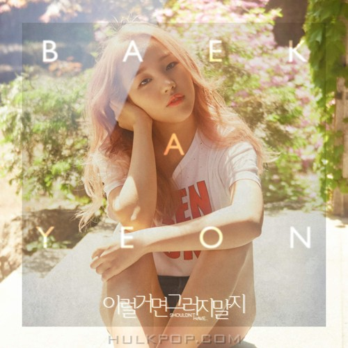 Baek A Yeon – Shouldn't Have… (feat. Younghyun) – Single (ITUNES PLUS AAC M4A)