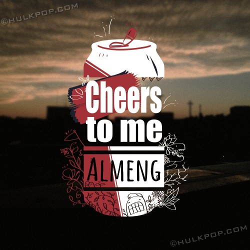 [Single] ALMENG – Cheers To Me