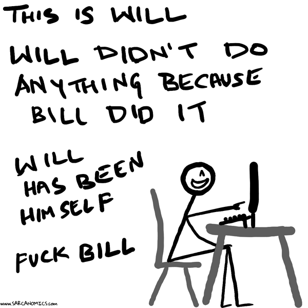 This is Will. Don't be like Bill.