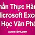 Phần Thực Hành Microsoft Excel [ Tin Học Văn Phòng ]