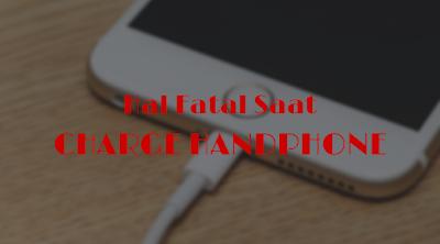 Hindari 8 hal fatal ini saat charging handphone jika tidak ingin merasakan akibatnya.
