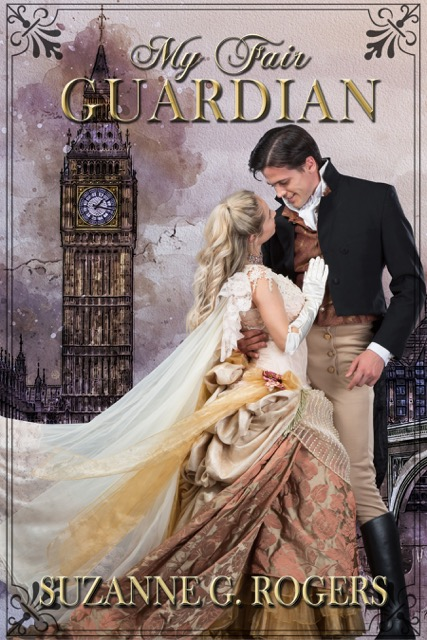 historical romance, new historical romance by Suzanne G. Rogers My Fair Guardian