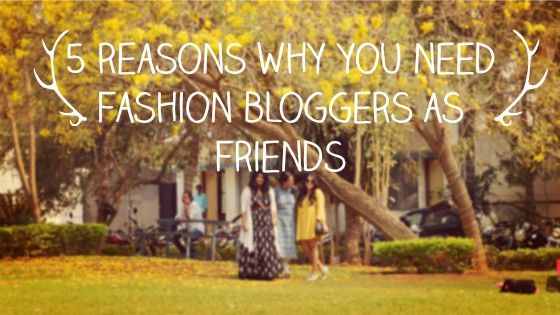 5 reasons why you need Blogger Friends when you are a fashion blogger. image