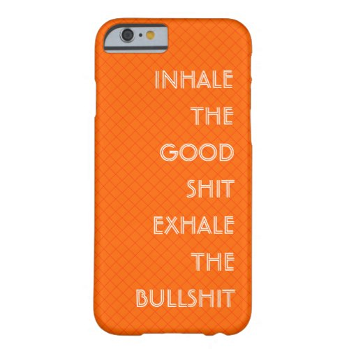Inhale The Good Shit.. | Funny Quote iPhone Case