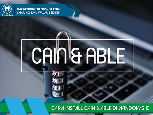Cara Install Cain & Able di Windows 10 Work 100%