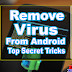 HOW TO REMOVE VIRUS FROM ANDROID MOBILE [TOP SECRET TRICKS]
