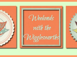 Weekends with the Wigglesworths- Hooray and Happy Saturday!