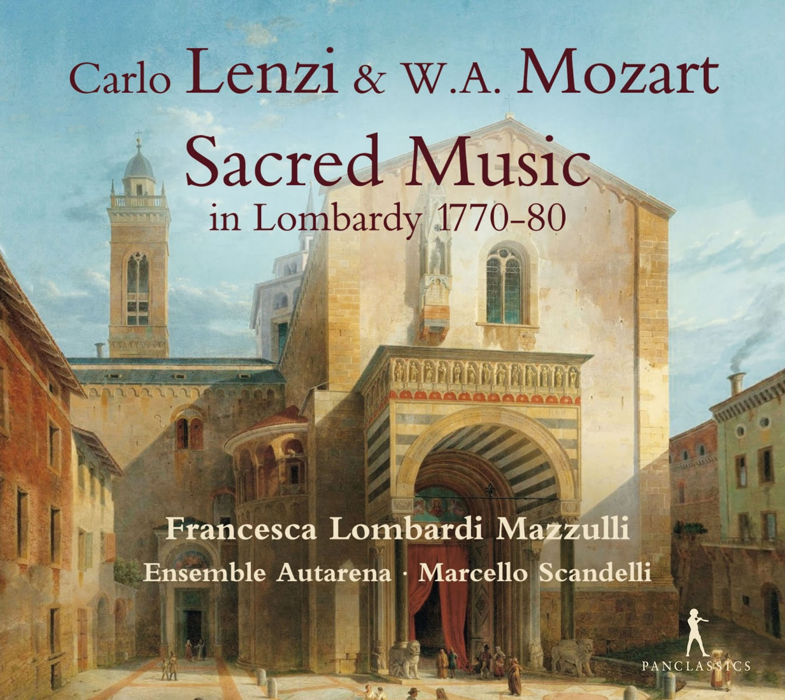 RECORDING OF THE MONTH | February 2017: Carlo Lenzi & Wolfgang Amadeus Mozart - SACRED MUSIC IN LOMBARDY 1770-80 (Pan Classics PC 10364)