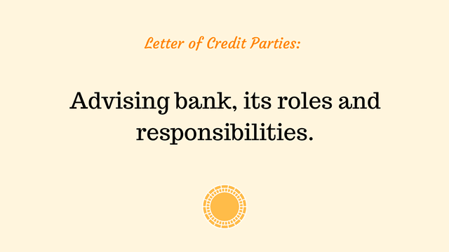 advising bank, its roles and responsibilities