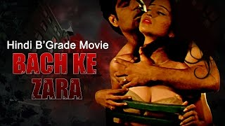 Watch Bach Ke Zara Hot Hindi Movie Online