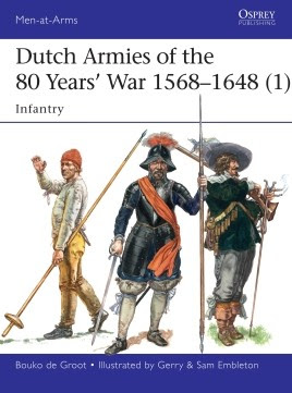 Dutch Armies of the 80 Years' War 1568–1648 (1)