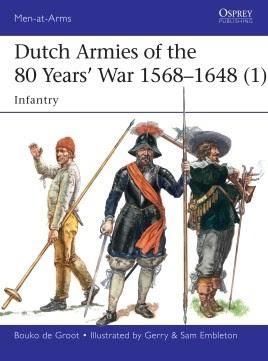 Dutch Armies of the 80 Years' War 1568–1648 (1)