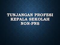 Info Tunjangan Profesi Kepala Sekolah Non-PNS Lengkap Terbaru