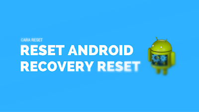 Tutorial Reset Android Melalui Recovery Reset 5
