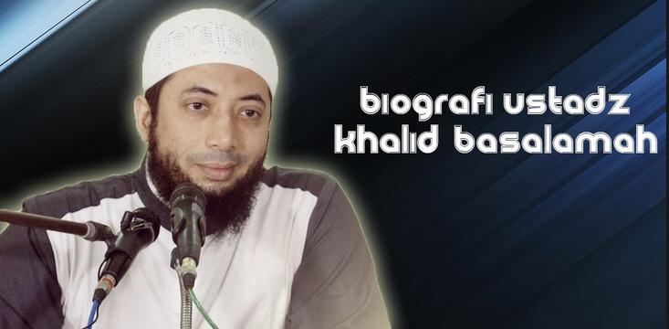 Biografi Dan Profil Lengkap Dr Ustadz Khalid Basalamah Ma