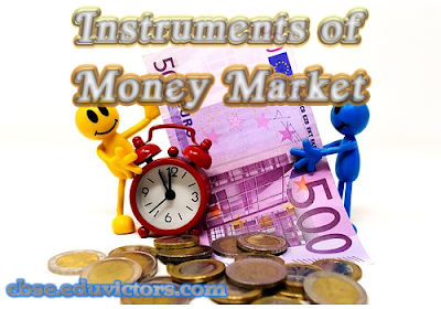 CBSE  Class 12 - Business Studies - Instruments of Money Market (#cbsenotes)(#eduvictors)