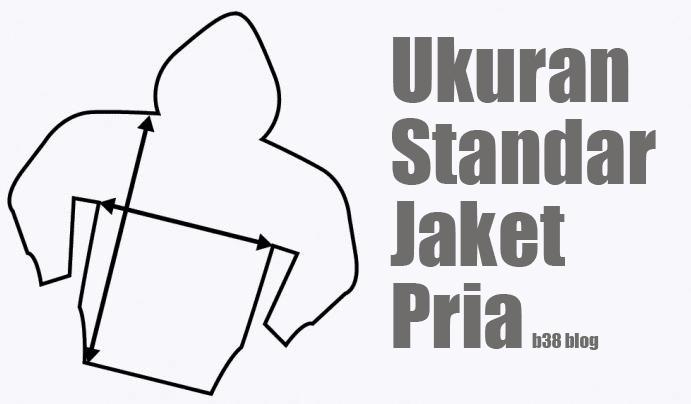 Standar Ukuran Jaket Pria Indonesia