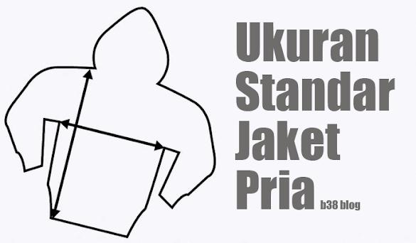 Standar Ukuran Jaket Pria Indonesia Lengkap