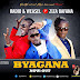 AUDIO: Radio & Weasel Ft Ziza Bafana - Byagana MP3/Download