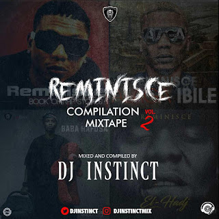 Dj Instinct – Reminisce Compilation Mixtape Vol. 2