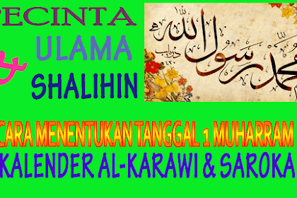 Cara Menentukan Tanggal 1 Bulan Hijriyah Kalender Hisab Al-Karawi dan Pesantren Darut Thayyibin Saroka
