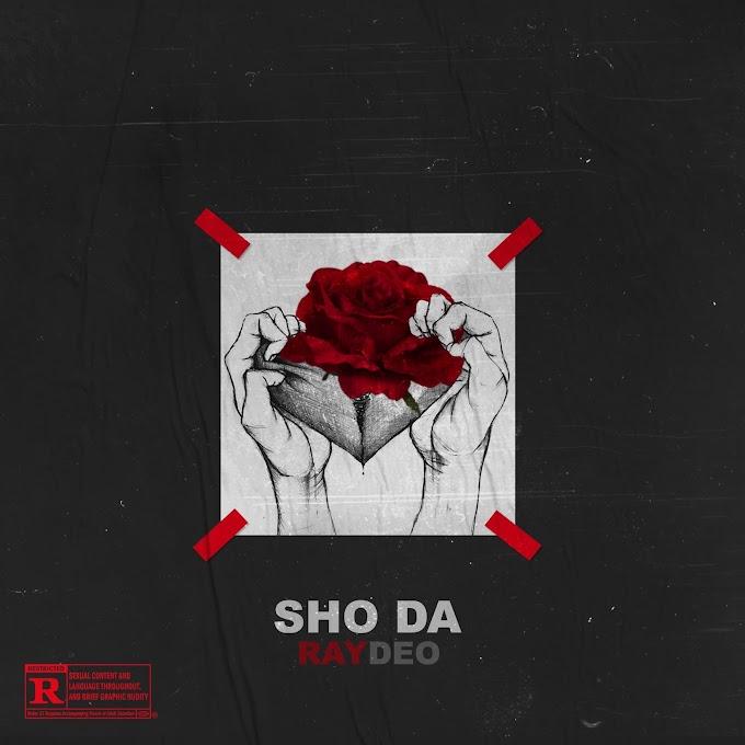 [ Music] Raydeo – Sho Da