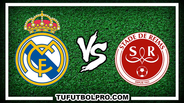 Ver Real Madrid vs Stade Reims EN VIVO Por Internet