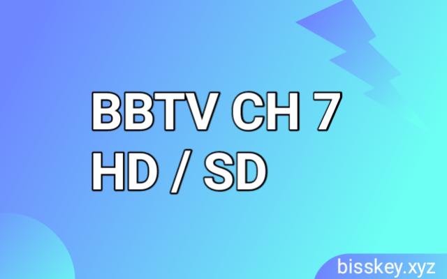 Biss Key BBTV CH 7 HD/SD Terbaru