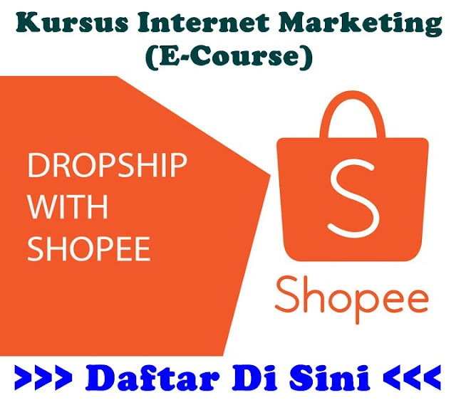 Kursus Internet Marketing Dropship Shopee