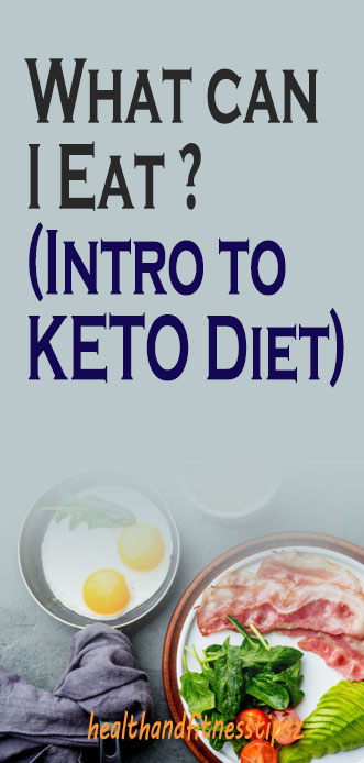 What can I Eat ? (Intro to KETO Diet)